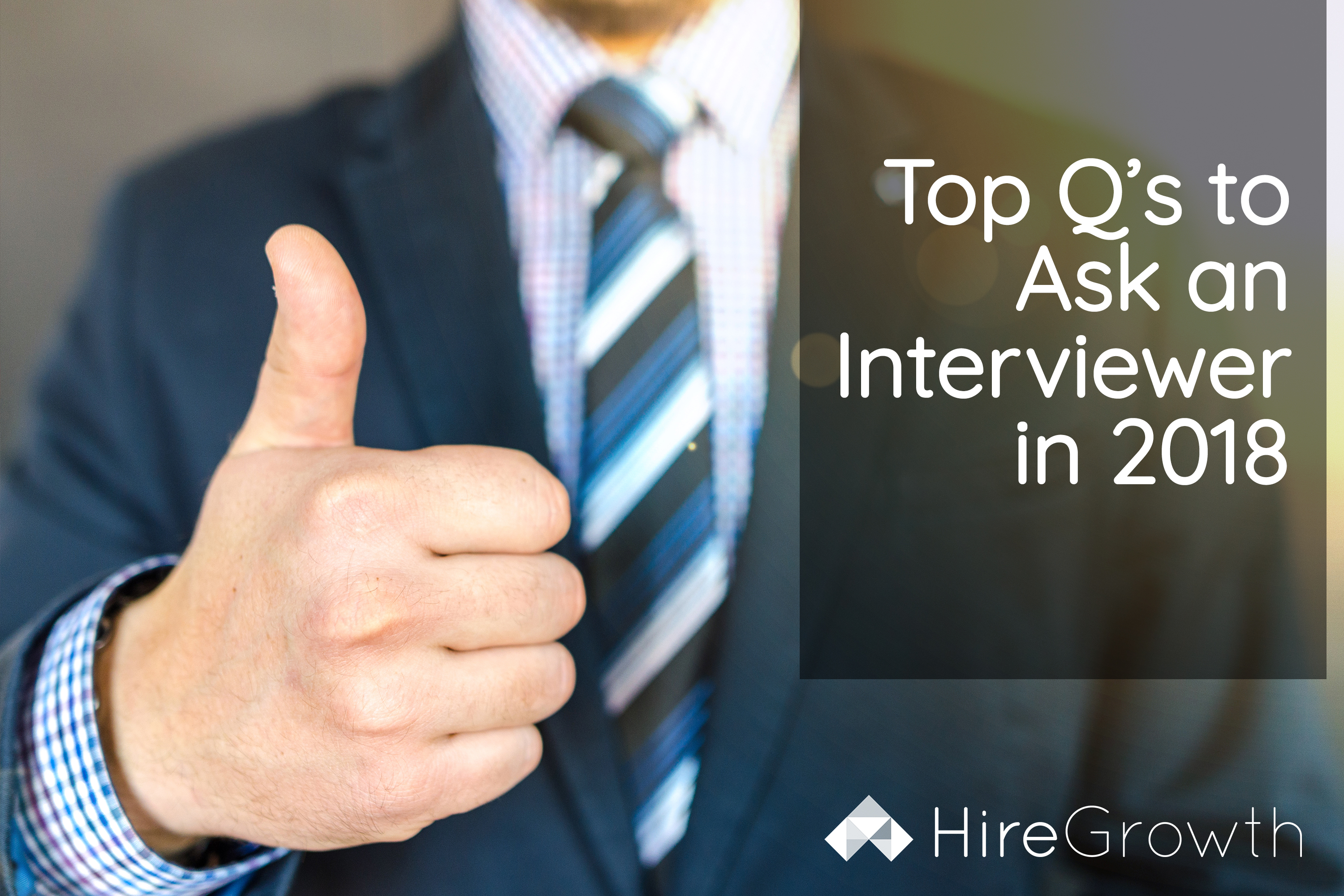Top Q's to Ask an Interviewer in 2018