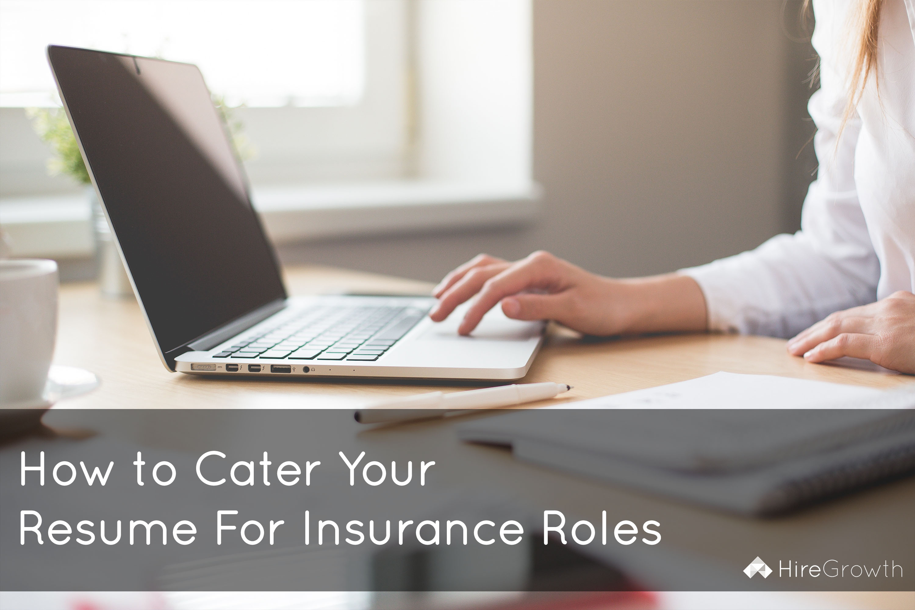 How to Cater Your Resume For Insurance Roles